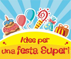 Idee per feste di compleanno super!