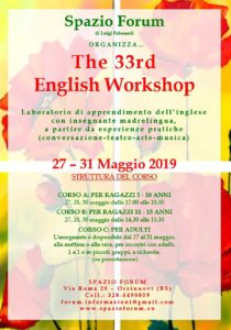 The 33rd English Workshop (5-10 e 11-15 anni) @ Spazio Forum | Orzinuovi | Lombardia | Italia