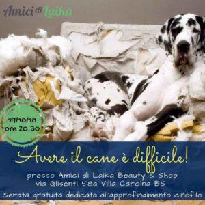 Avere il cane è difficile @ Amici di Laika shop  | Villa Carcina | Lombardia | Italia