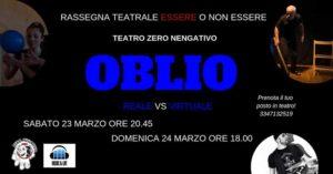 Oblio - reale vs virtuale @ Teatro Zero Negativo
