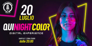 Qui Night Color 2019 // Digital Experience @ Ritrovo in Zona Stadio - Darfo B.T.